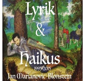 Lyrik und Haikus von Blonstein,  jan Marianovic