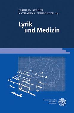 Lyrik und Medizin von Fürholzer,  Katharina, Steger,  Florian
