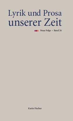 Lyrik und Prosa unserer Zeit von Fischer,  Karin