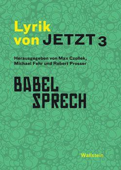 Lyrik von Jetzt 3 von Czollek,  Max, Fehr,  Michael, Prosser,  Robert
