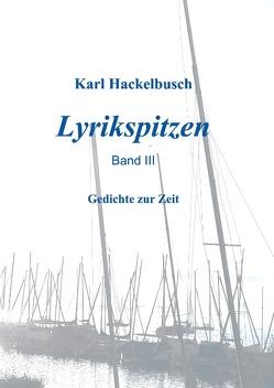 Lyrikspitzen – Band III von Hackelbusch,  Karl