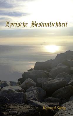 Lyrische Besinnlichkeit von Sittig,  Konrad