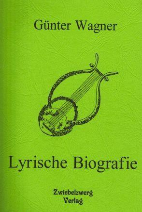 Lyrische Biographie von Wagner,  Günter
