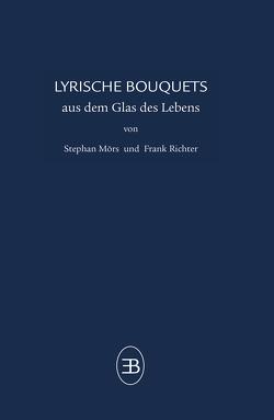 LYRISCHE BOUQUETS von Mörs,  Stephan, Richter,  Frank