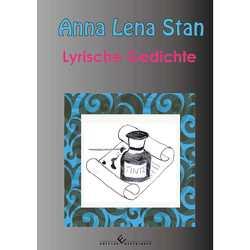 Lyrische Gedichte von Lena Stan,  Anna