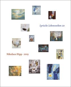 Lyrische Lebenswelten 20 von Hipp,  Nikolaus