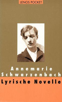 Lyrische Novelle von Perret,  Roger, Schwarzenbach,  Annemarie