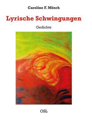 Lyrische Schwingungen von Mösch,  Dr.Caroline F.