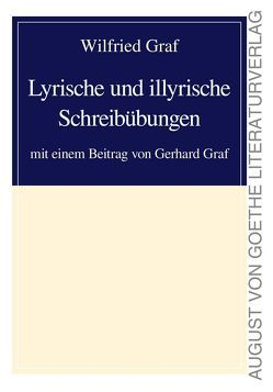 Lyrische und illyrische Schreibübungen von Graf,  Gerhard, Graf,  Wilfried
