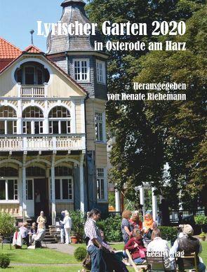 Lyrischer Garten 2020 in Osterode am Harz von Riehemann,  Renate Maria