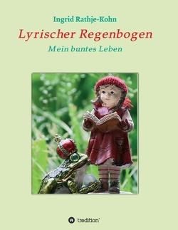 Lyrischer Regenbogen von Rathje-Kohn,  Ingrid