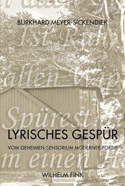Lyrisches Gespür von Meyer-Sickendiek,  Burkhard