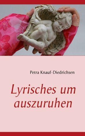Lyrisches um auszuruhen von Knauf-Diedrichsen,  Petra