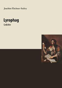 Lyrophag von Elschner-Sedivy,  Joachim