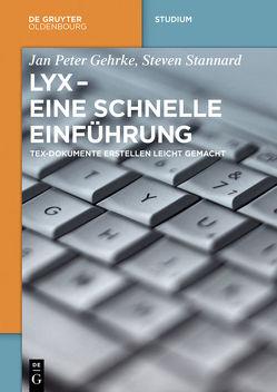 LyX – Eine schnelle Einführung von Gehrke,  Jan Peter, Stannard,  Steven