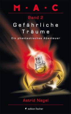 M.A.C. Ein phantastisches Abenteuer / Gefährliche Träume von Nagel,  Astrid