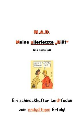 M.A.D. – Meine ALLERLETZTE Diät (die keine ist) von Farke,  Gabriele