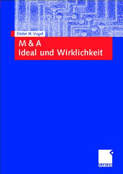 M & A Ideal und Wirklichkeit von Vogel,  Dieter