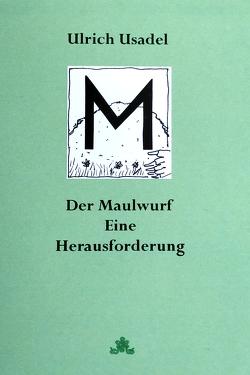 M! Der Maulwurf. Eine Herausforderung von Usadel,  Ulrich