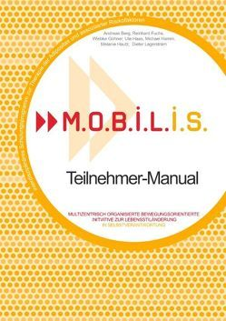 M.O.B.I.L.I.S. Teilnehmer-Manual von Berg,  Andreas, Fuchs,  Reinhard, Göhner,  Wiebke, Haas,  Ute, Hamm,  Michael, Hautz,  Melanie, Lagerström,  Dieter, M.O.B.I.L.I.S. e.V.