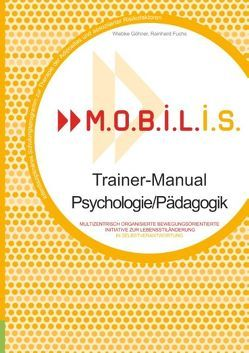 M.O.B.I.L.I.S. Trainer-Manual Psychologie/Pädagogik von Fuchs,  Reinhard, Göhner,  Wiebke, M.O.B.I.L.I.S. e.V.