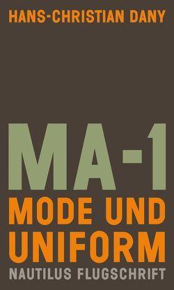 MA-1. Mode und Uniform von Dany,  Hans-Christian