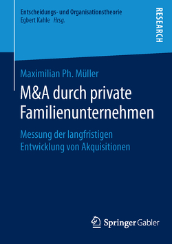 M&A durch private Familienunternehmen von Müller,  Maximilian Ph.