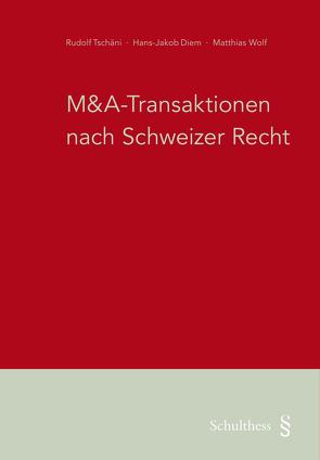 M&A-Transaktionen nach Schweizer Recht (PrintPlu§) von Diem,  Hans-Jakob, Tschäni,  Rudolf, Wolf,  Matthias