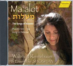 Ma'alot von Ensemble Shoshan,  Ensemble, Harel,  Israel, Neeb,  Martin, Rennebaum,  Waltraud, Shomron,  Elisheva, Vincrantz,  David