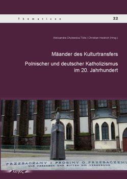 Mäander des Kulturtransfers von Chylewska-Tölle,  Aleksandra, Heidrich,  Christian