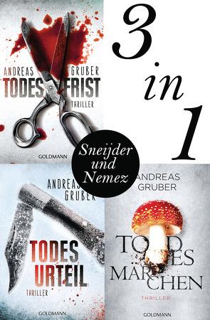 Maarten S. Sneijder und Sabine Nemez: Todesfrist / Todesurteil / Todesmärchen von Gruber,  Andreas