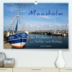 Maasholm – der Fischerort an Schlei und Ostsee (Premium, hochwertiger DIN A2 Wandkalender 2020, Kunstdruck in Hochglanz) von Niehoff,  Ulrich