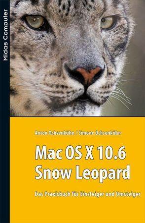 Mac OS X 10.6 / Snow Leopard von Ochsenkühn,  Anton, Ochsenkühn,  Simone