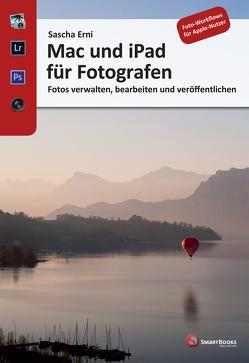 Mac und iPad für Fotografen von Erni,  Sascha