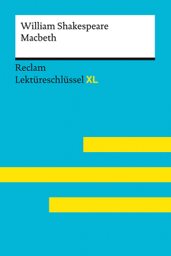 Macbeth von William Shakespeare: Lektüreschlüssel mit Inhaltsangabe, Interpretation, Prüfungsaufgaben mit Lösungen, Lernglossar (Lektüreschlüssel XL) von Williams,  Andrew