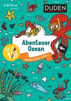 Mach 10! Abenteuer Ozean – Ab 8 Jahren von Eck,  Janine, Goll,  Merle, Jakubik,  Karoline, Mielke,  Sabine