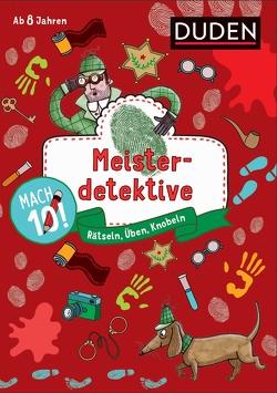 Mach 10! Meisterdetektive – Ab 8 Jahren von Eck,  Janine, Goll,  Merle, Jakubik,  Karoline, Mielke,  Sabine