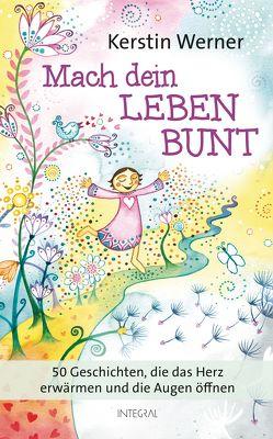 Mach dein Leben bunt von Werner,  Kerstin