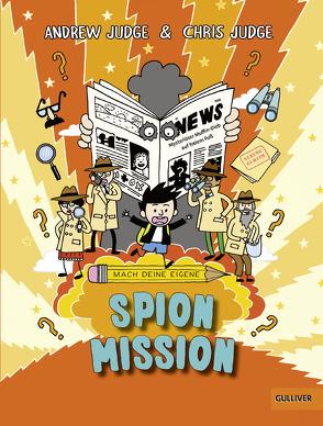 Mach deine eigene … Spion Mission von Judge,  Andrew, Judge,  Chris, Pfeiffer,  Christina