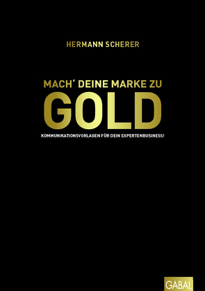Mach' deine Marke zu GOLD von Scherer,  Hermann