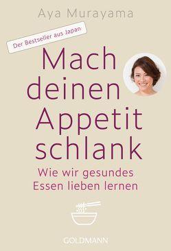 Mach deinen Appetit schlank von Höhn,  Wolfgang, Murayama,  Aya