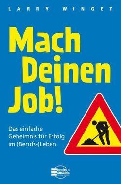 Mach Deinen Job! von Kleinau,  Tilmann, Winget,  Larry