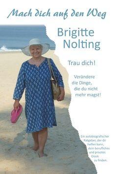 Mach dich auf den Weg von Nolting,  Brigitte