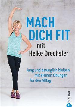 Mach dich fit – mit Heike Drechsler von Drechsler,  Heike, Siodla,  André