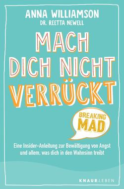Mach dich nicht verrückt – Breaking Mad von Kappen,  Horst, Newell,  Reetta, Williamson,  Anna
