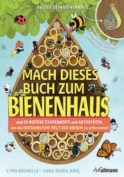 Mach dieses Buch zum Bienenhaus von Bruelle,  Lynn, Jung,  Anna-Maria