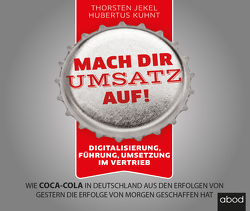 Mach dir Umsatz auf! von Jekel,  Thorsten, Kuhnt,  Hubertus, Pappenberger,  Sebastian