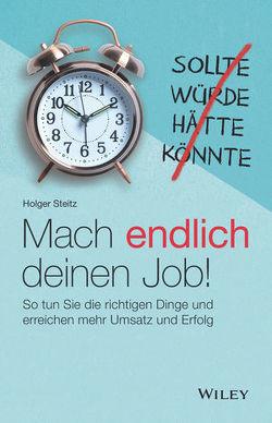 Mach endlich deinen Job! von Steitz,  Holger