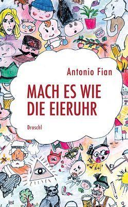 Mach es wie die Eieruhr von Fian,  Antonio