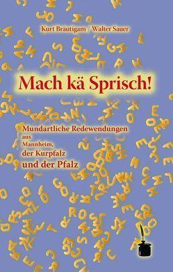 Mach kä Sprisch! von Bräutigam,  Kurt, Sauer,  Walter